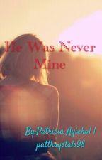 He Was Never Mine by patricia_ayieko