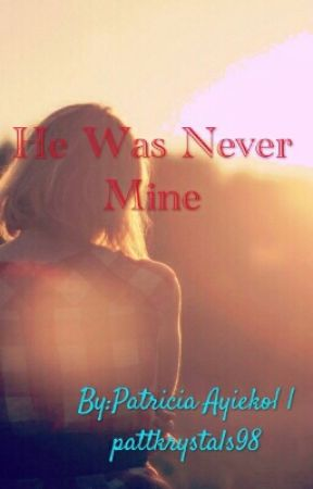 He Was Never Mine Chapter Twoyou Hurt Me So Bad Wattpad