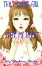 That Candy Girl Stole My Heart by Kiruaxxx