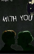 WITH YOU ~{YoonMin} by M-B-P-C