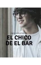 El chico de el Bar (Christopher Vélez y Tú) by Celecncowner