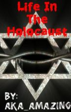 Life In The Holocaust by AKA_amazing