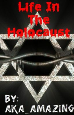 Life In The Holocaust