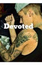 Devoted ( Justin Bieber) by kayleebieberyo