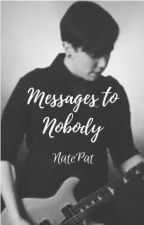 Messages to Nobody~NatePat by JustAnotherGlitch