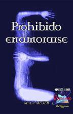 Prohibido Enamorarse by UnaMalaMujer