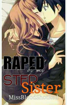 Raped by My Step-sister(one-shot) by userBloodShotRed