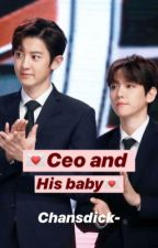 CEO and his BABY °˖✧◝(⁰▿⁰)◜✧˖° by chansdick-