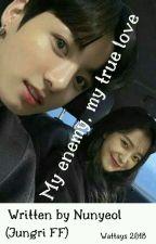 My enemy, my true love | Jungri [COMPLETED] by Nunyeol