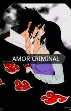 SASUHINA /AMOR CRIMINAL by marcogarcia122