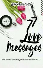 77 Love Messages by RinaKartomisastro