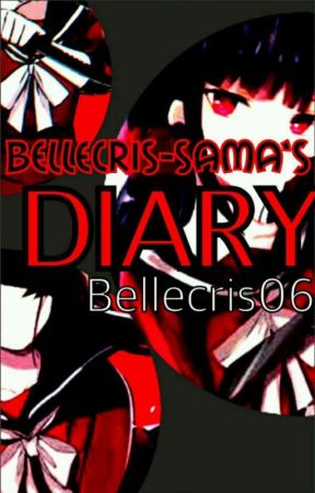 """BELLECRIS-SAMA'S DIARY""  by Master_Belle_sama"