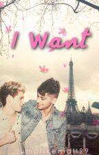 I Want(A Ziall love story boyxboy) - EDITING&ON HOLD by JumpLikeNiall99