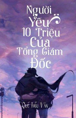 Đọc truyện Người Yêu 10 Triệu Của Tổng Giám Đốc [FULL]