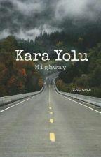 Kara Yolu (Highway)  by thehusnab