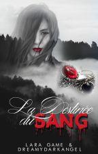 La destinée du sang by LaraG_DreamyDA