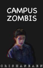CAMPUS ZOMBIS [one-shot] by CrishaneAen