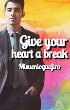 Give your heart a break (Joe Jonas) by MiSuenioGuajiro