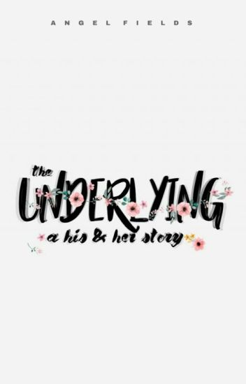 The Underlying - A His and Her Story [BWWM] Editing