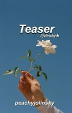 teaser//jolinsky by tidesdun