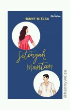 Setengah Mantan by hannywelsa