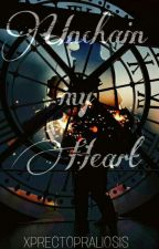 Unchain My Heart  by Xprectopraliosis