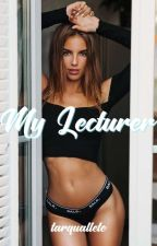 My Lecturer by tarquallete