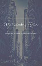 The Identity Killer by brinntonn