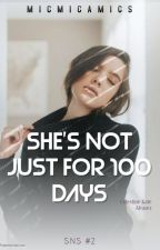 She's Not Just For 100 Days (SNS #2) by micmicamics