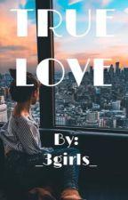True Love by _3girls_