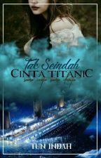 TAK SEINDAH CINTA TITANIC by TunIndah