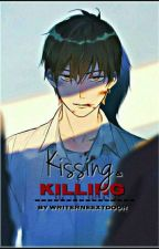 KISSING AND KILLING(On-Going/Mystery) by WriterNextdoor21