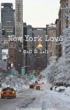 New York Love || m.c. and l.h. || [✔️]  by SuperNadiaMillioner