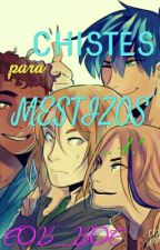 Chistes para Mestizos... 4! by EOB_BOE