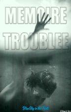 Mémoire... Troublée. by BlueSky_InTheHell