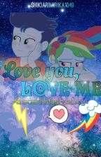 Love you, Love me (A soarindash story){ON HOLD}{Well not really on hold but meh} by shikiarimirika1049