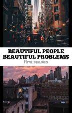Beautiful People Beautiful Problems  by Vidalokamilgrau