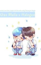 Gas Mulia X Halogen >국뷔 by fireflees