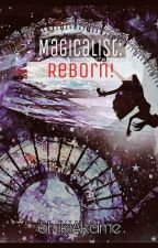 Magicalist : Reborn !  by ShikiAkame