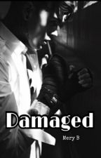 Damaged  by itsmeryb