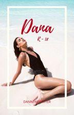 Dana [R-18] by dannthewriter