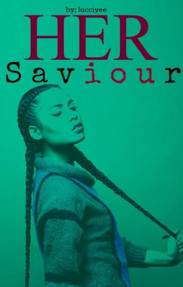 Her Saviour. | urban completed.