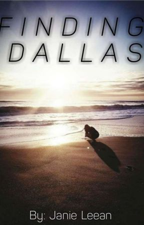 Finding Dallas by JanieLeean