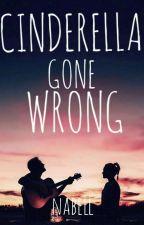 Cinderella Gone Wrong by nabelllllll