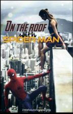 On the roof with Spider-Man by miafaszishappening
