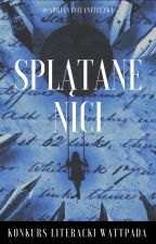 """Konkurs literacki """"Splątane Nici""""  [Zima 2017/2018] by adriananitaniteczka"""