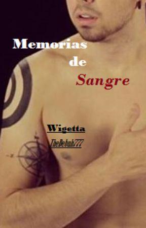 Memorias de Sangre- Wigetta |Adaptación| by TheDebuh777