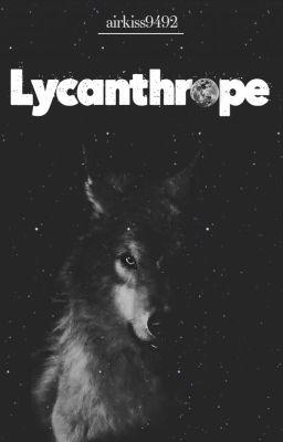 [Written fic] Lycanthrope.