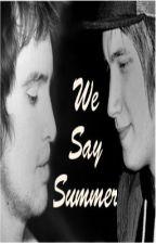 We say summer by fishfinghasndcustahd
