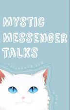 Mystic Messenger Talks by PsychoCat_666
